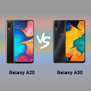samsung galaxy a20 VS samsung galaxy a30