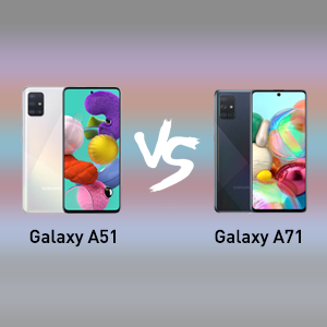 samsung galaxy a71 VS samsung galaxy a51