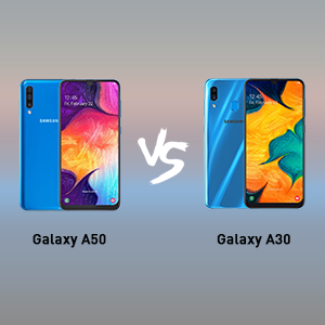 samsung galaxy a50 VS samsung galaxy a30